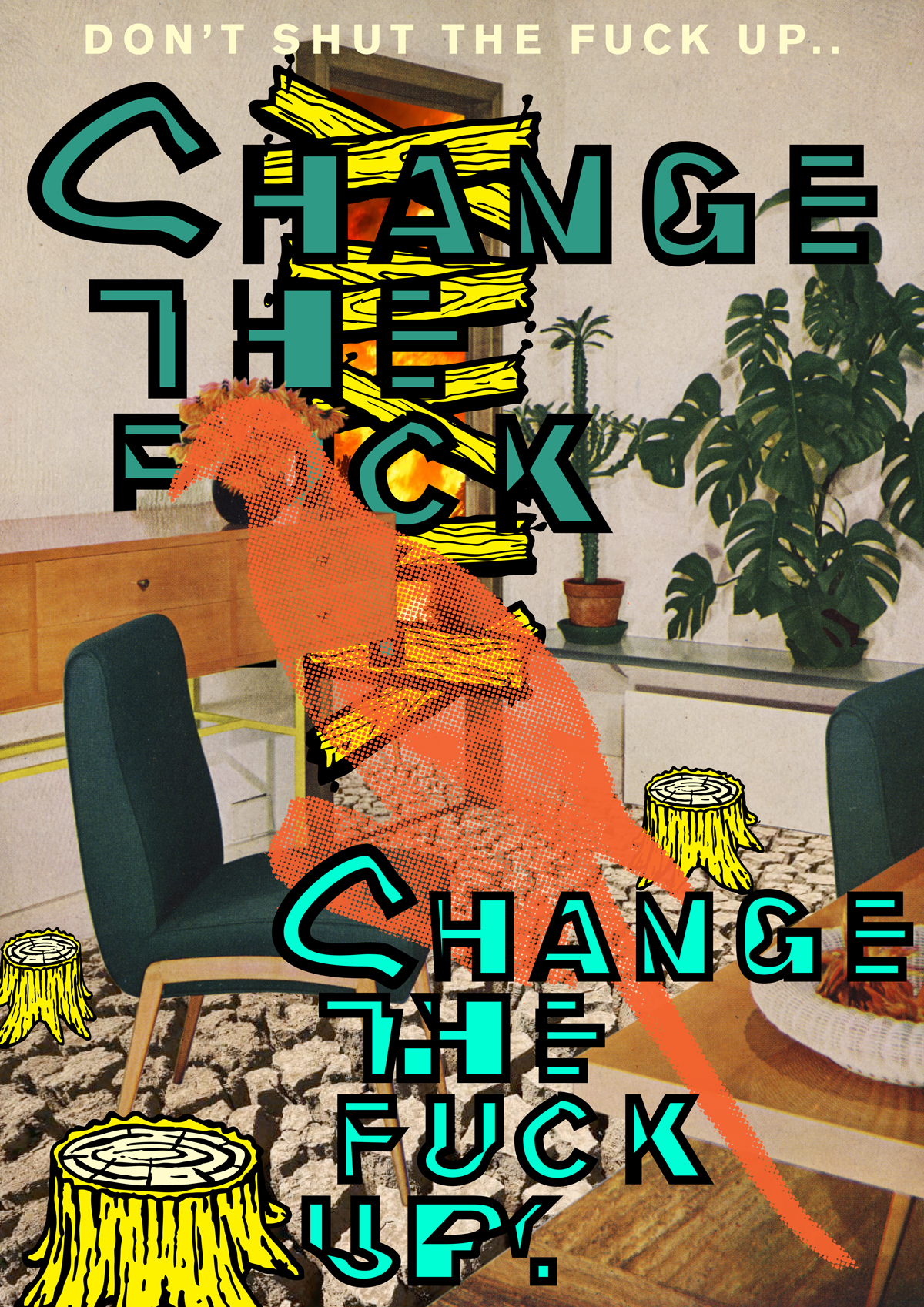 CHANGE THE FUCK UP